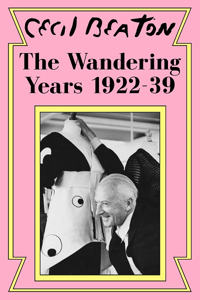 The Wandering Years: 1922-39 (Cecil Beaton's Diaries #1)