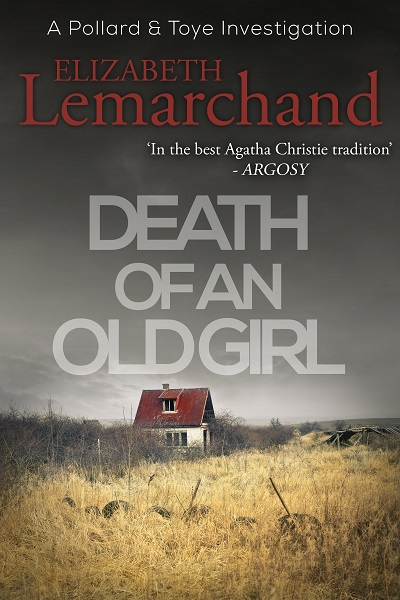 Death of an Old Girl (Pollard & Toye Investigations #1)