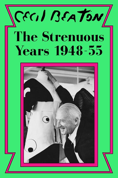The Strenuous Years: 1948-55 (Cecil Beaton's Diaries #4)