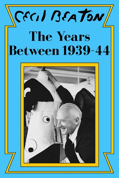 The Years Between: 1939-44 (Cecil Beaton's Diaries #2)