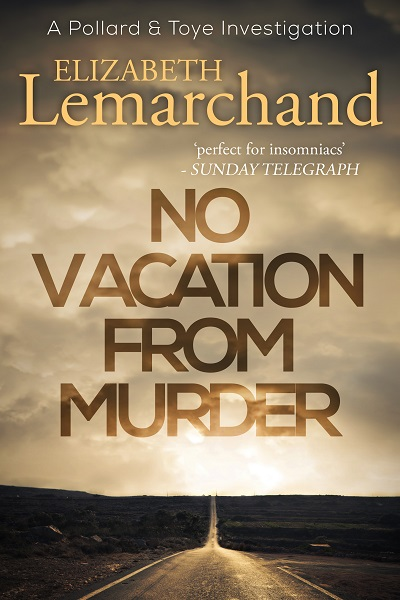 No Vacation From Murder (Pollard & Toye Investigations #6)