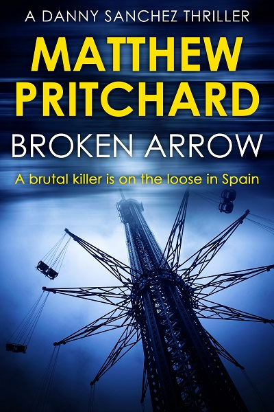 Broken Arrow (Danny Sanchez Thrillers #3)