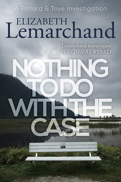 Nothing To Do With The Case (Pollard & Toye Investigations #12)