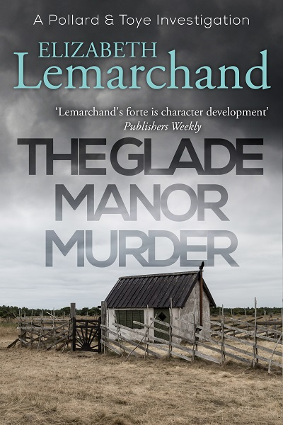 The Glade Manor Murder (Pollard & Toye Investigations #17)