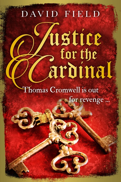 Justice For The Cardinal (The Tudor Saga Series #3)