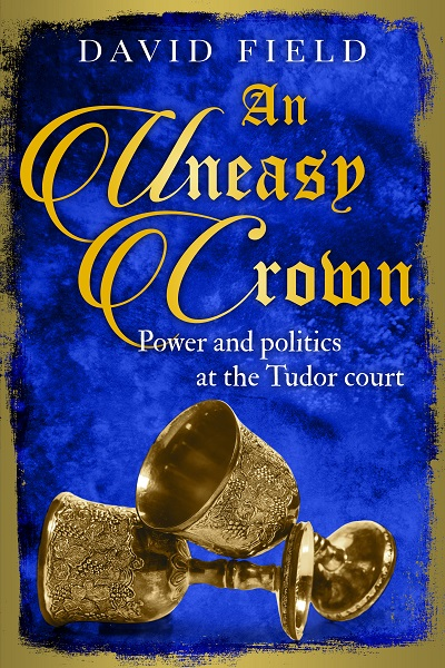 An Uneasy Crown (The Tudor Saga Series #4)