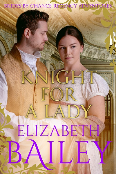 Knight For A Lady (Brides By Chance Regency Adventures #3)