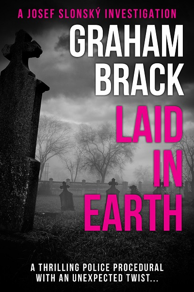 Laid In Earth (Josef Slonský Investigations #6)