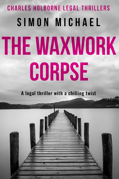 The Waxwork Corpse (Charles Holborne Legal Thrillers #5)