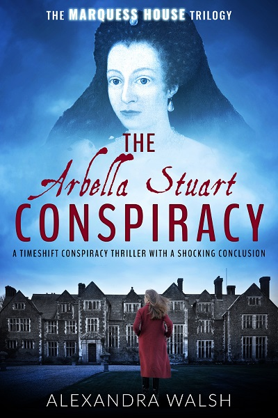 The Arbella Stuart Conspiracy (The Marquess House Trilogy #3)