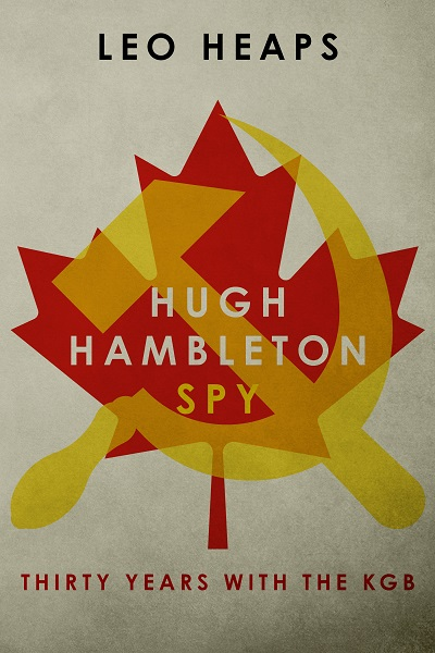 Hugh Hambleton, Spy: Thirty Years with the KGB
