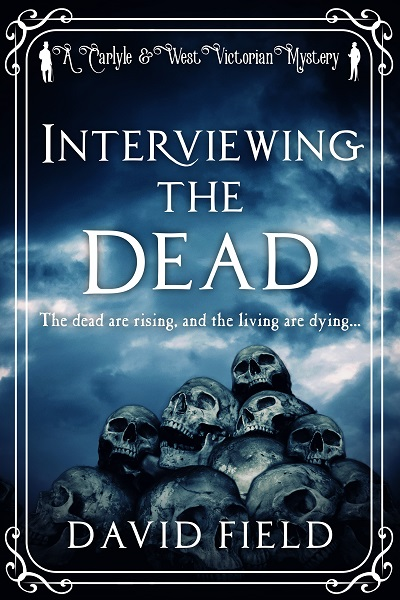 Interviewing The Dead (Carlyle & West Victorian Mysteries #1)