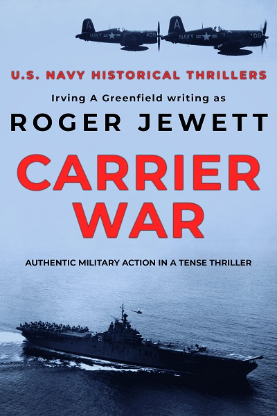 Carrier War (US Navy Historical Thrillers #2)