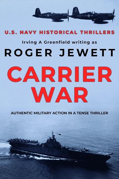 Carrier War (US Navy Historical Thrillers #2)