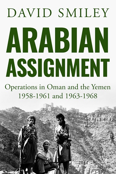 Arabian Assignment (The Extraordinary Life of Colonel David Smiley #2)