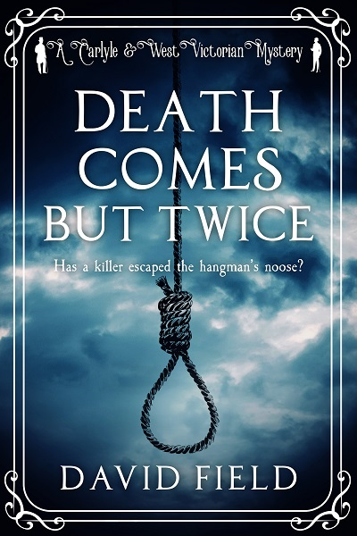 Death Comes But Twice (Carlyle & West Victorian Mysteries #2)