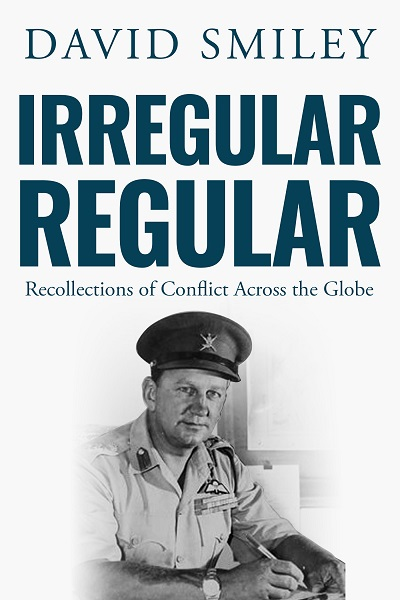 Irregular Regular (The Extraordinary Life of Colonel David Smiley #3)