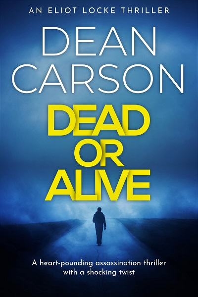 Dead or Alive (Eliot Locke Thrillers #1)