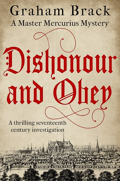 Dishonour and Obey (Master Mercurius Mysteries #3)