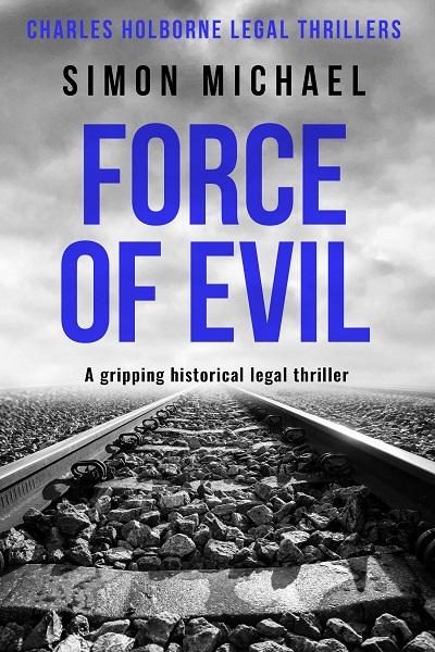Force of Evil (Charles Holborne Legal Thrillers #6)