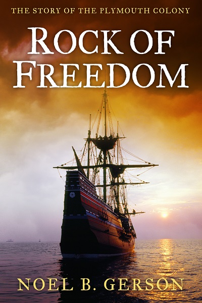 Rock of Freedom: The Story of the Plymouth Colony