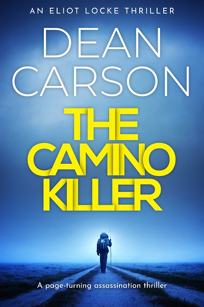 The Camino Killer (Eliot Locke Thrillers #2)