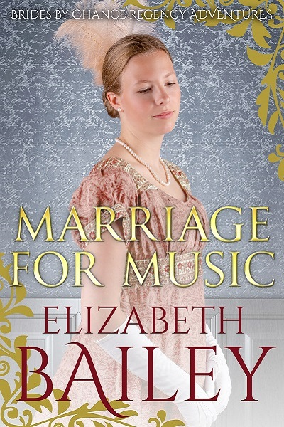 Marriage For Music (Brides By Chance Regency Adventures #5)