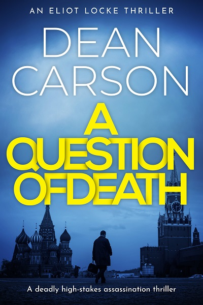 A Question of Death (Eliot Locke Thrillers #3)