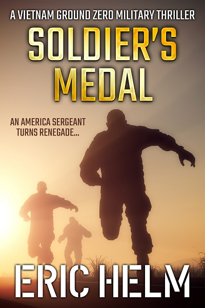 Soldier's Medal (Vietnam Ground Zero Military Thrillers #5)