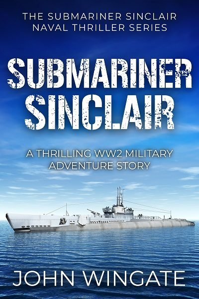 Submariner Sinclair (The Submariner Sinclair Naval Thriller Series #1)