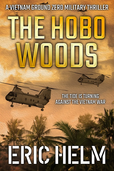 The Hobo Woods (Vietnam Ground Zero Military Thrillers #7)