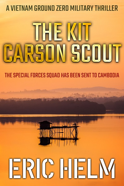 The Kit Carson Scout (Vietnam Ground Zero Military Thrillers #6)