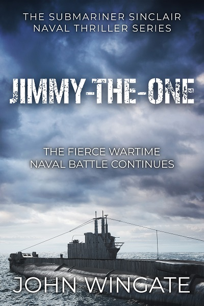 Jimmy-the-One (The Submariner Sinclair Naval Thriller Series #2)