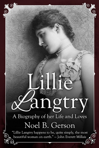 Lillie Langtry: A Biography of her Life and Loves