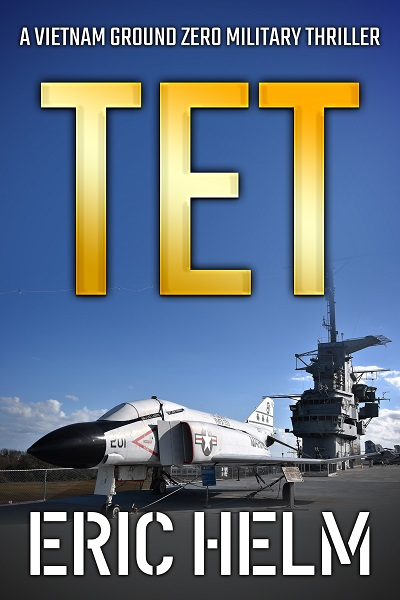 Tet (Vietnam Ground Zero Military Thrillers #11)