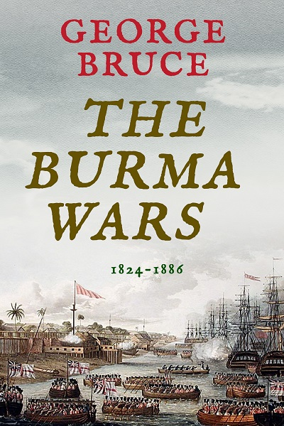 The Burma Wars: 1824-1886