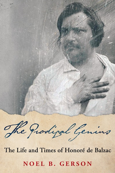The Prodigal Genius: The Life and Times of Honoré de Balzac