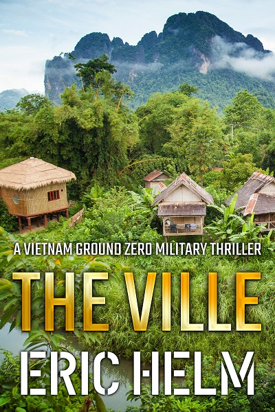 The Ville (Vietnam Ground Zero Military Thrillers #9)