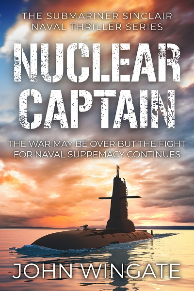 Nuclear Captain (The Submariner Sinclair Naval Thriller Series #4)