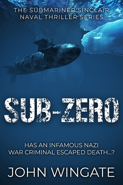 Sub-Zero (The Submariner Sinclair Naval Thriller Series #5)