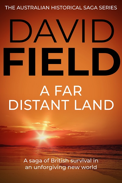 A Far Distant Land (The Australian Historical Saga Series #1)
