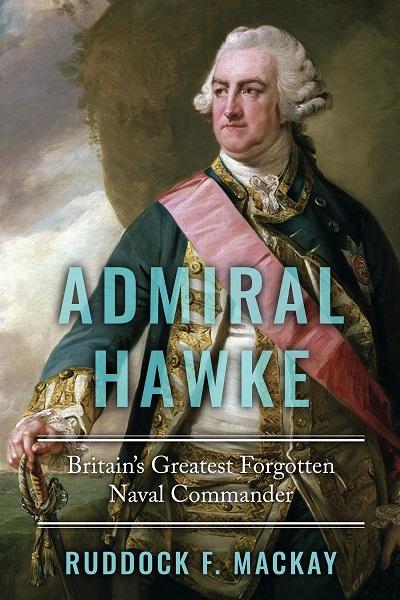 Admiral Hawke: Britain's Greatest Forgotten Naval Commander
