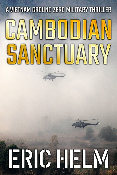 Cambodian Sanctuary (Vietnam Ground Zero Military Thrillers #17)