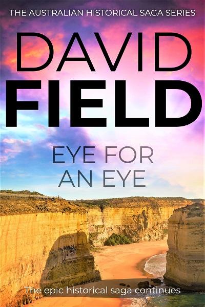 Eye For An Eye (The Australian Historical Saga Series #2)