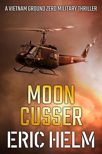 Moon Cusser (Vietnam Ground Zero Military Thrillers #15)