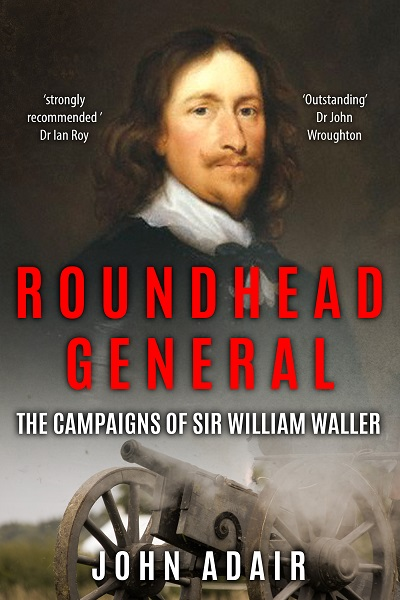 Roundhead General: The Campaigns of Sir William Waller