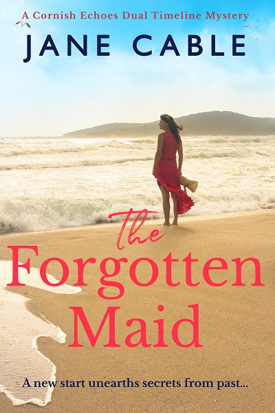 The Forgotten Maid (Cornish Echoes Dual Timeline Mysteries #1)