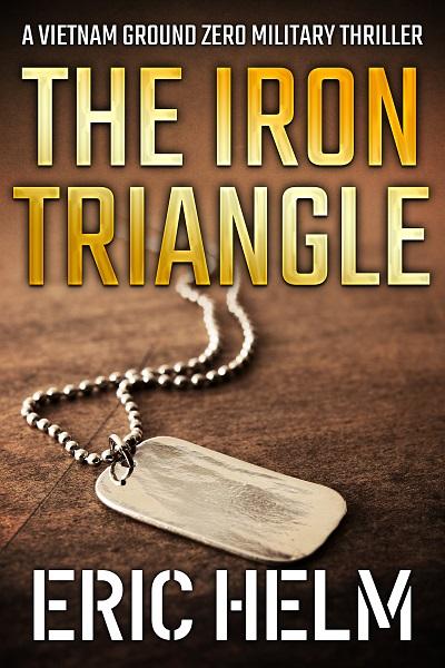 The Iron Triangle (Vietnam Ground Zero Military Thrillers #12)