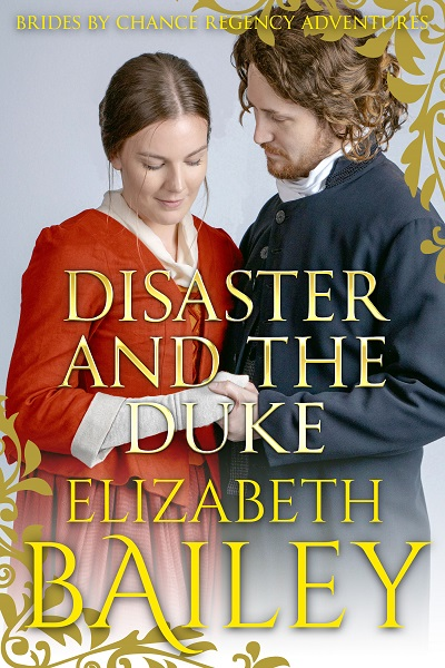 Disaster and the Duke (Brides By Chance Regency Adventures #6)