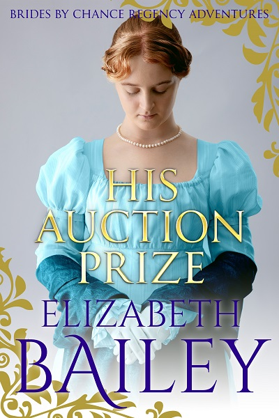 His Auction Prize (Brides By Chance Regency Adventures #8)